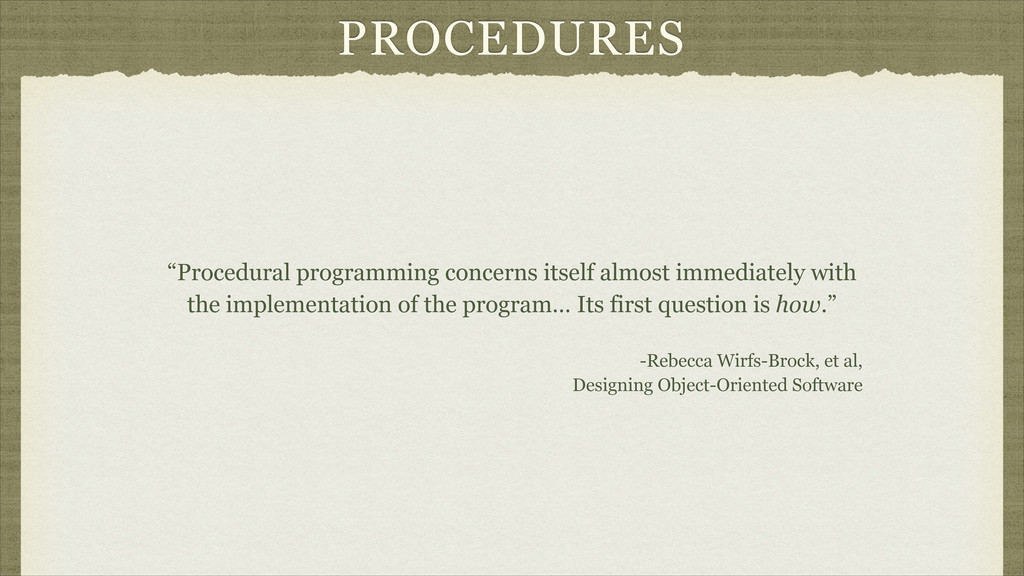 "PROCEDURES ""Procedural programming concerns its..."