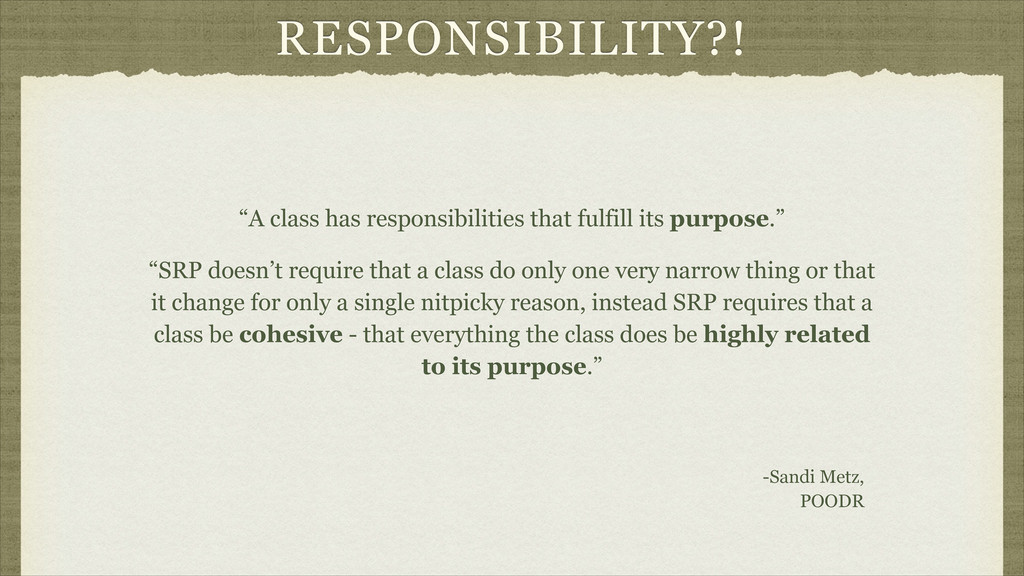 "RESPONSIBILITY?! ""SRP doesn't require that a cl..."