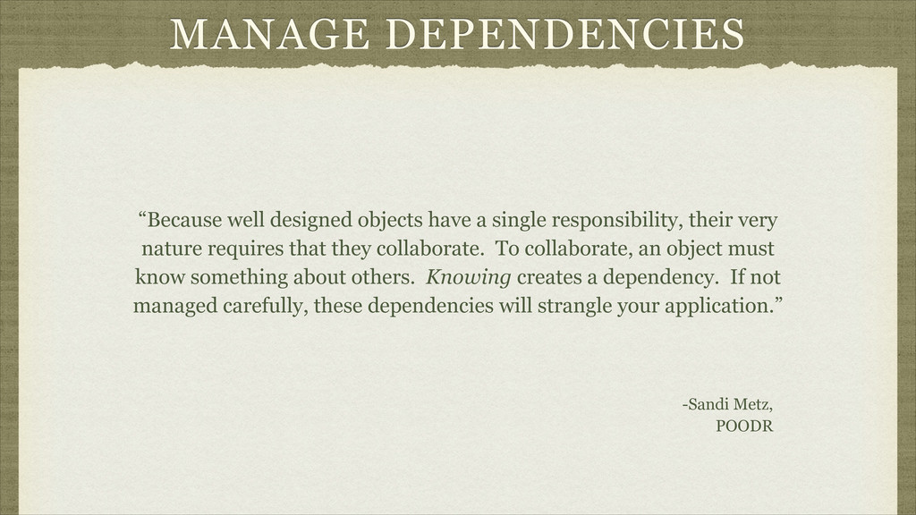 "MANAGE DEPENDENCIES ""Because well designed obje..."