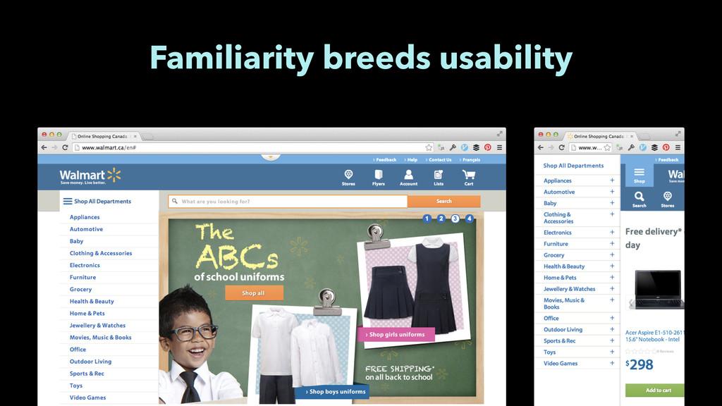 Familiarity breeds usability