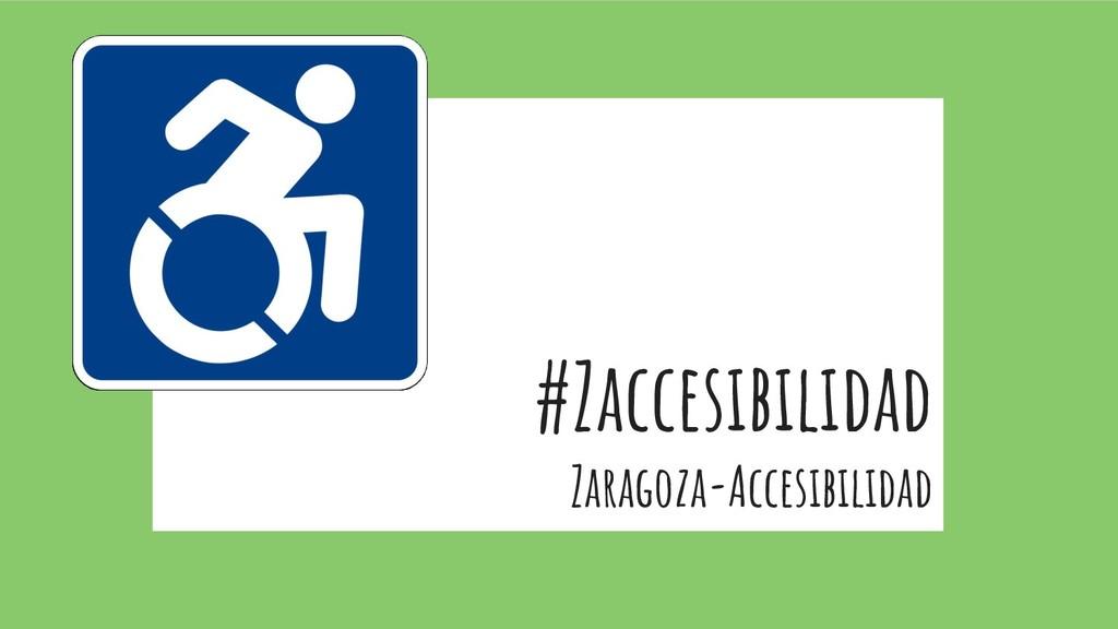 #Zaccesibilidad Zaragoza-Accesibilidad