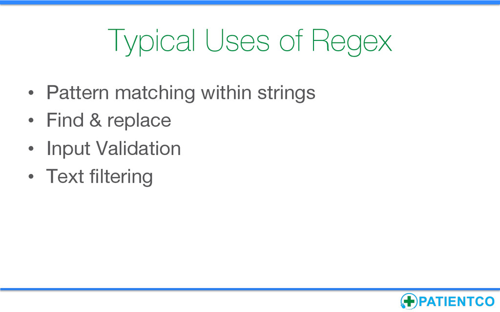 Typical Uses of Regex