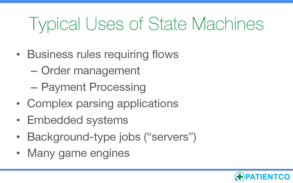 Typical Uses of State Machines