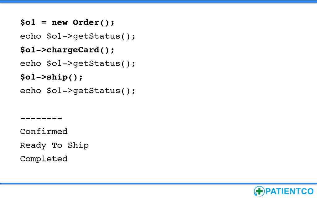 $o1 = new Order();! echo $o1->getStatus();! $o1...