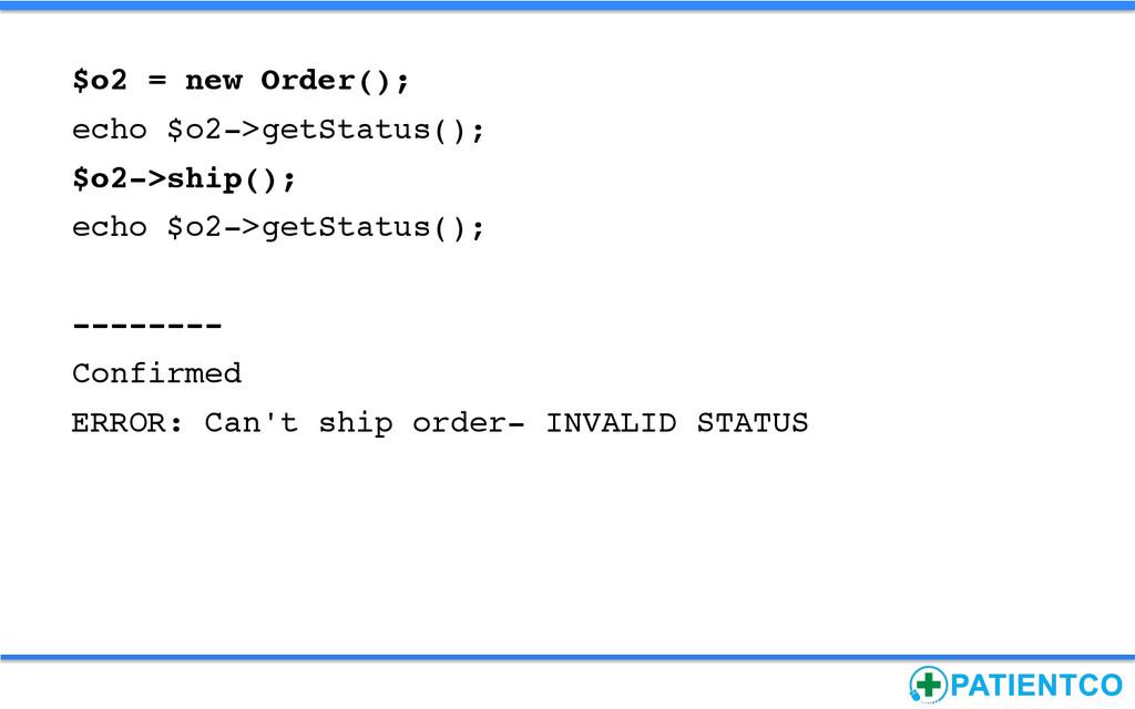 $o2 = new Order();! echo $o2->getStatus();! $o2...