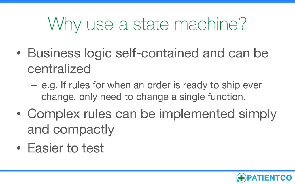 Why use a state machine?