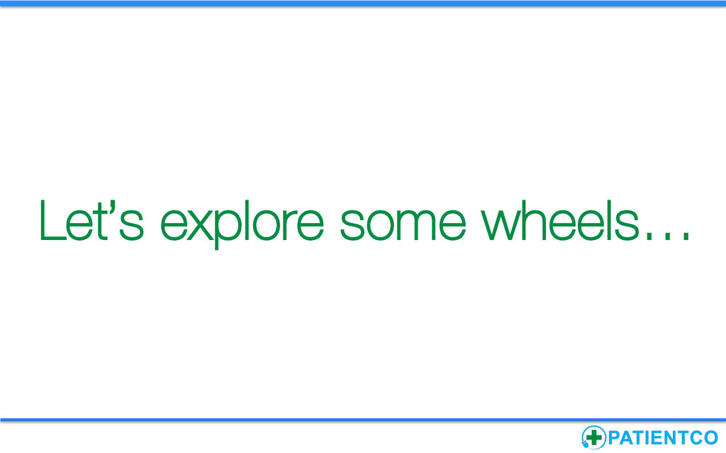 Let's explore some wheels…