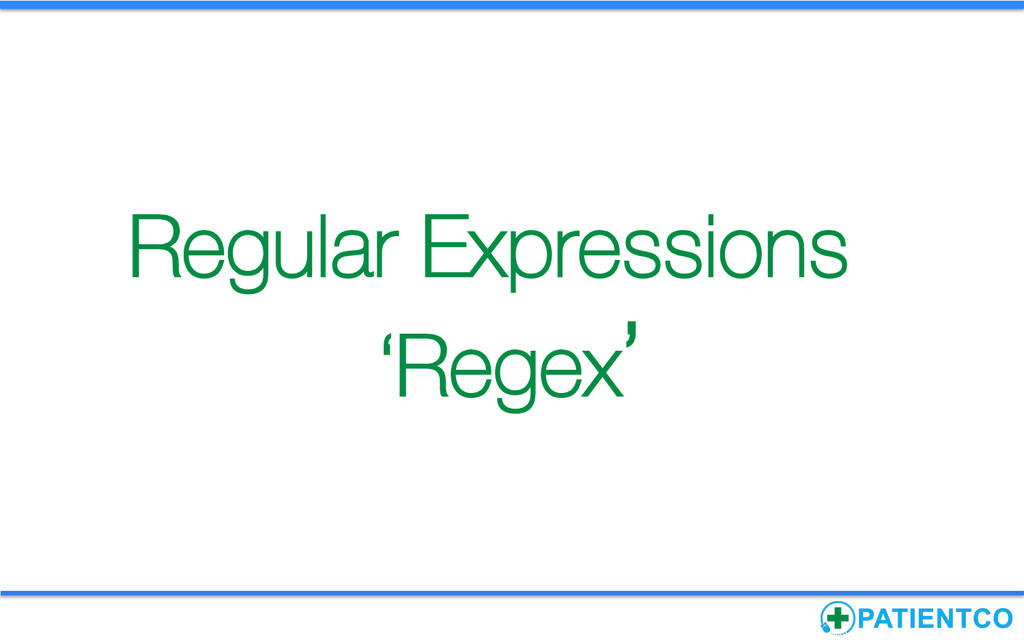 Regular Expressions 'Regex'