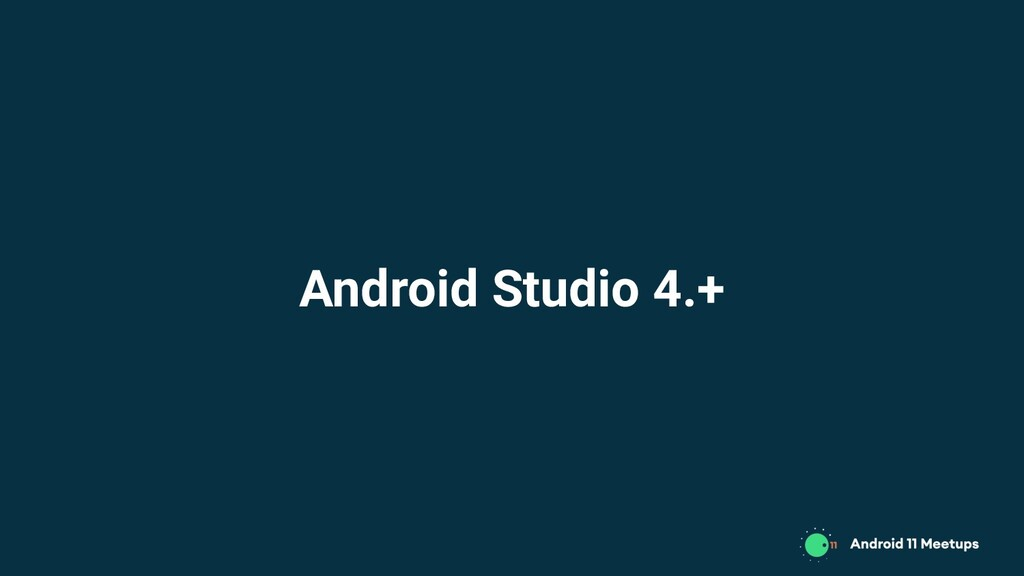 Android Studio 4.+