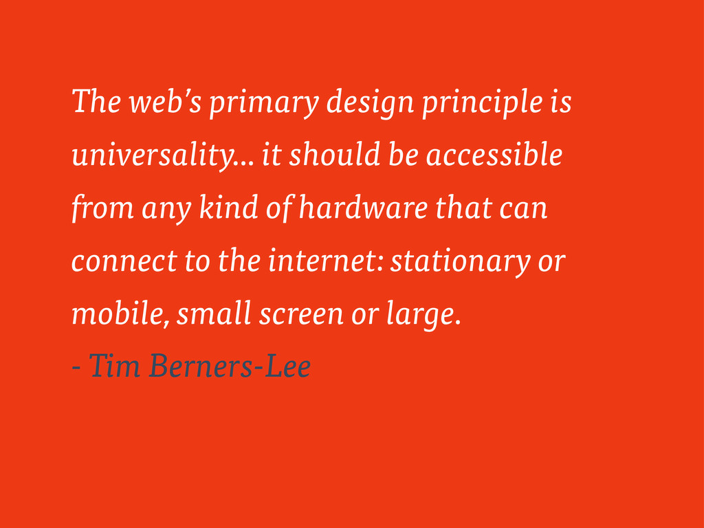 The web's primary design principle is universal...