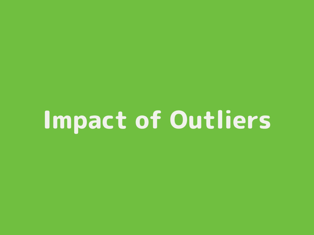Impact of Outliers