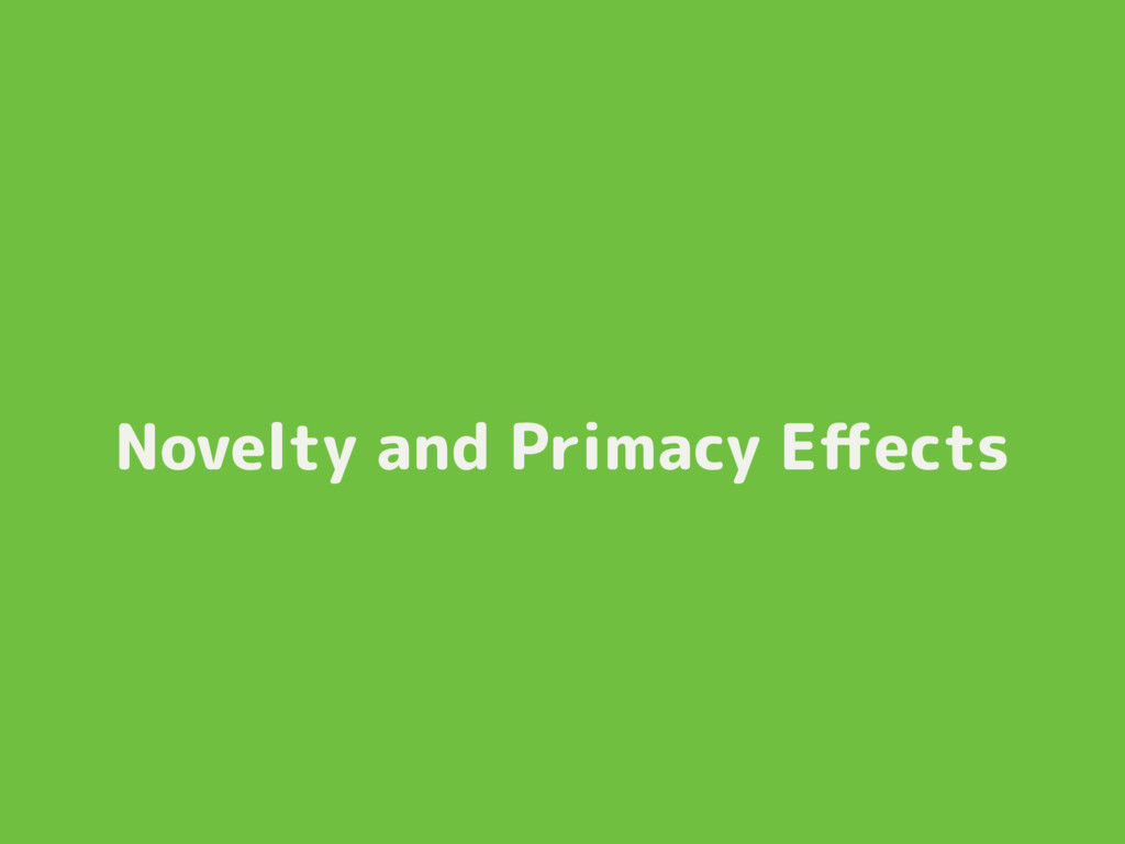 Novelty and Primacy Effects