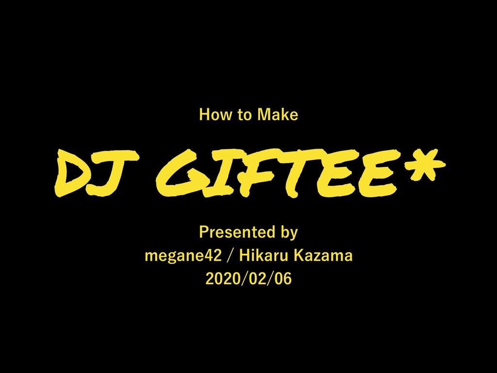 DJ GIFTEE* 1SFTFOUFECZ NFHBOF)JLBSV,B[B...
