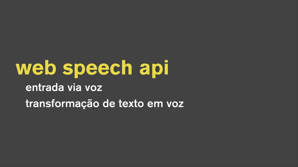 web speech api entrada via voz transformação de...
