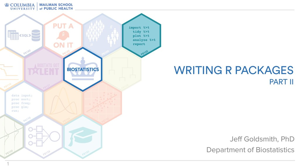1 WRITING R PACKAGES PART II Jeff Goldsmith, P...