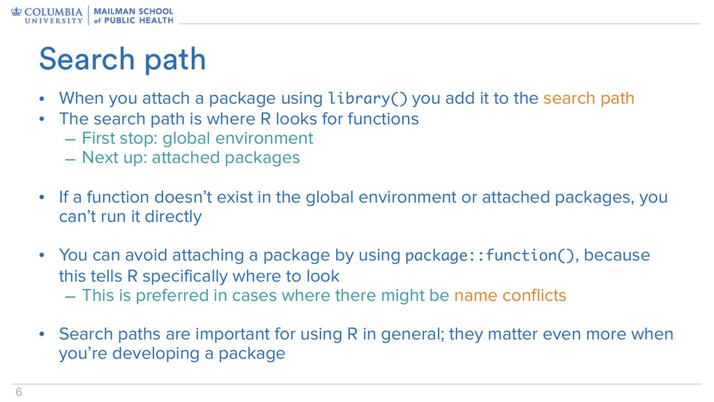 6 • When you attach a package using library() y...