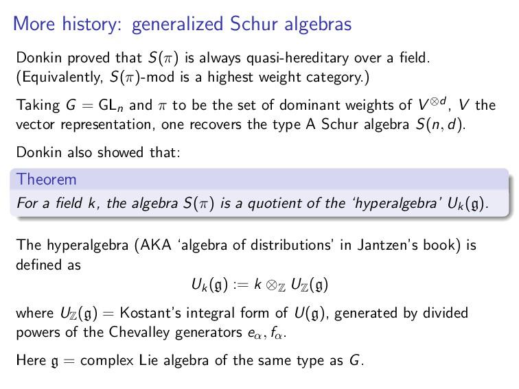 More history: generalized Schur algebras Donkin...