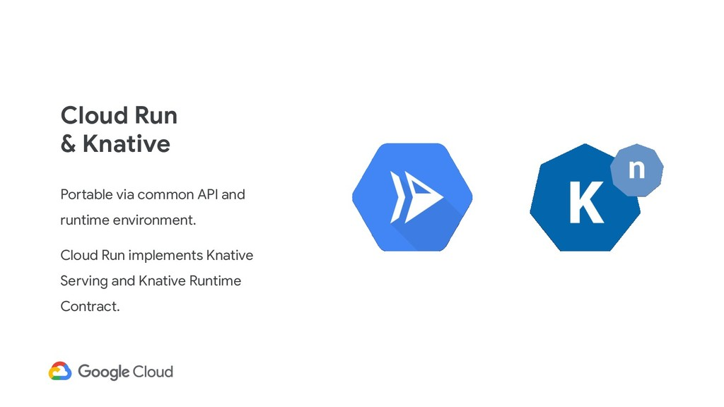 Cloud Run & Knative Portable via common API and...