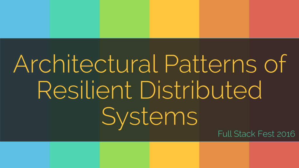 Architectural Patterns of Resilient Distributed...