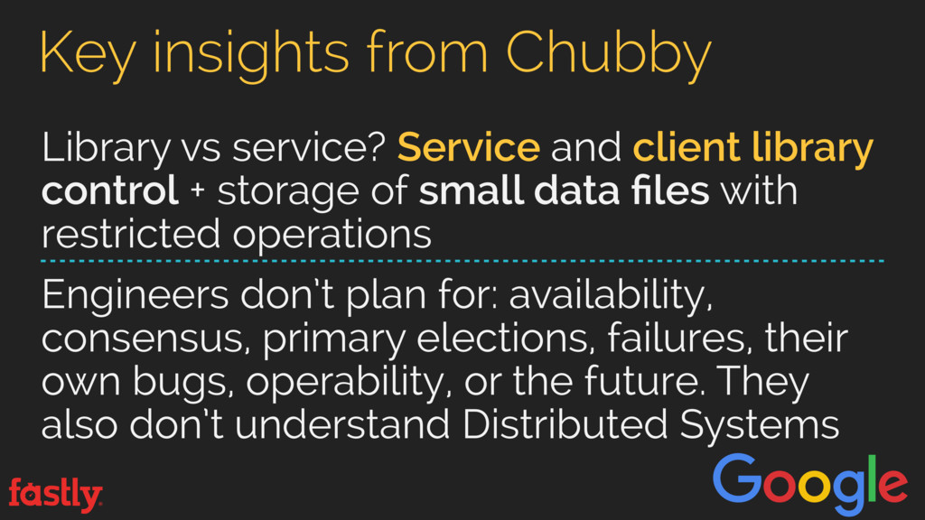 Key insights from Chubby Library vs service? Se...
