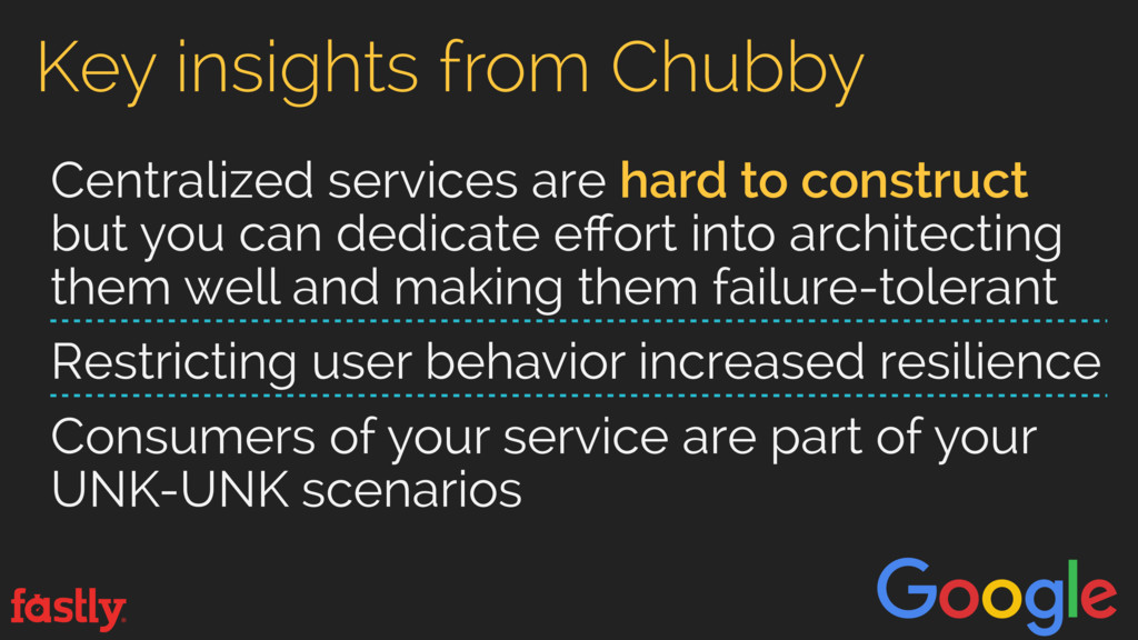 Key insights from Chubby Centralized services a...