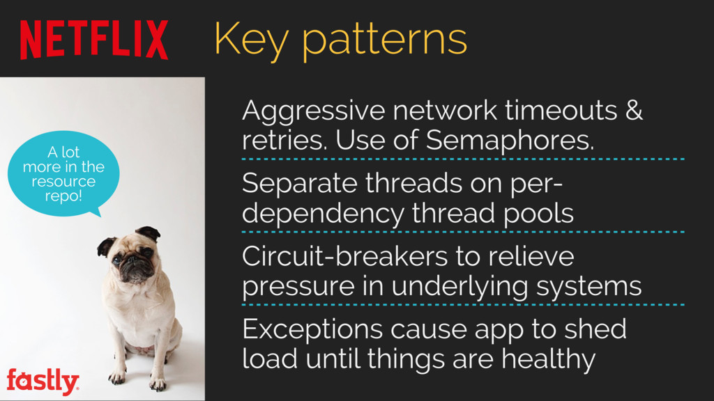 Key patterns Aggressive network timeouts & retr...