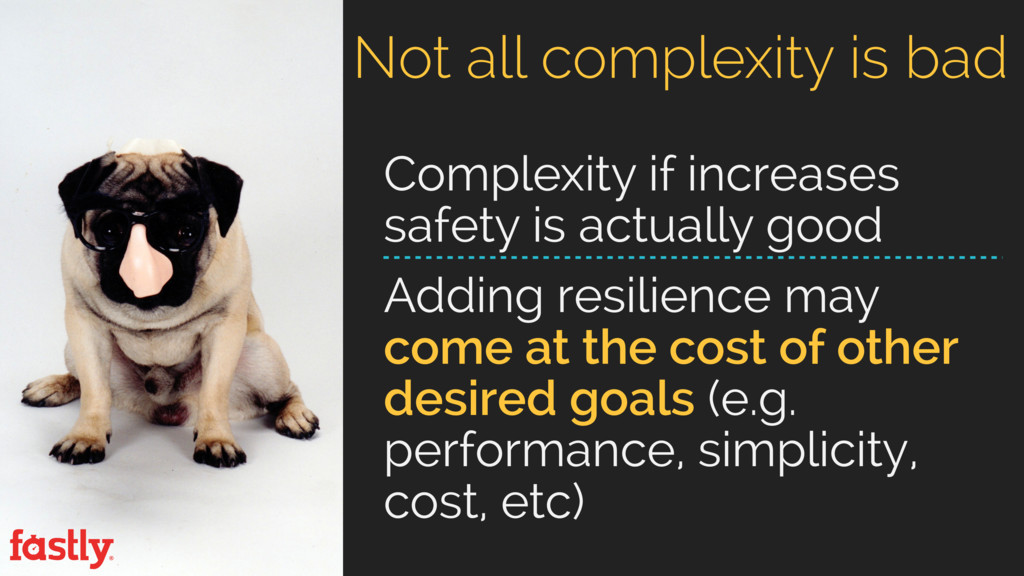 Complexity if increases safety is actually good...