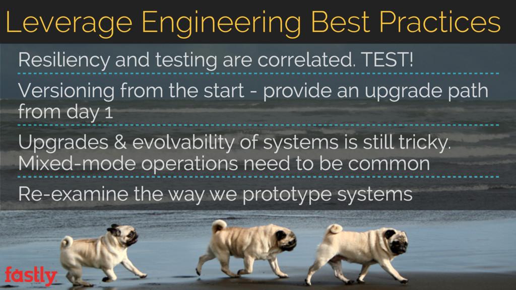 Leverage Engineering Best Practices Resiliency ...