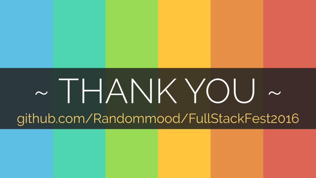 46 github.com/Randommood/FullStackFest2016 ~ TH...