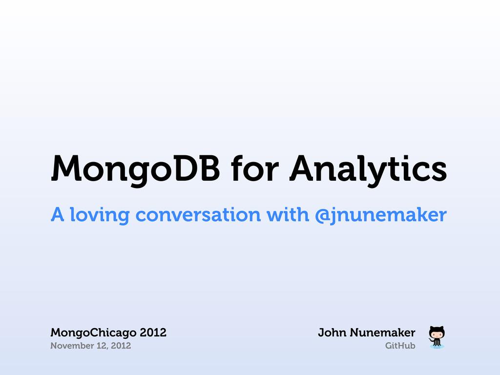 GitHub John Nunemaker MongoChicago 2012 Novembe...