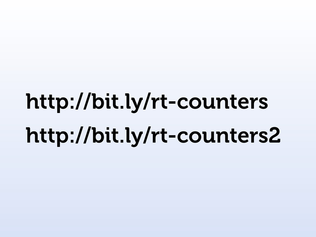 http://bit.ly/rt-counters http://bit.ly/rt-coun...