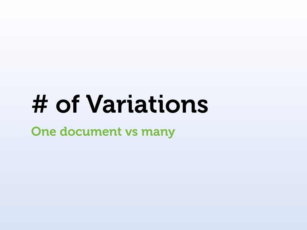 # of Variations One document vs many