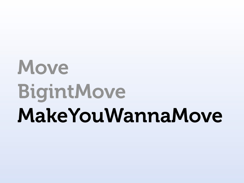 Move BigintMove MakeYouWannaMove