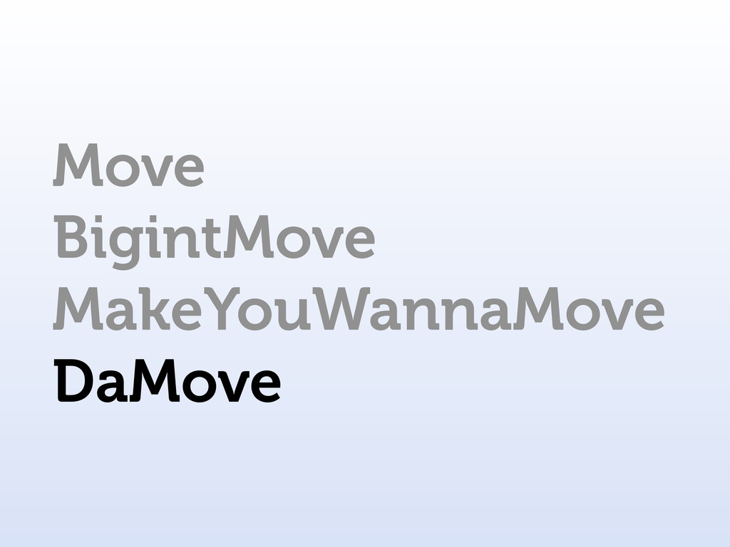 Move BigintMove MakeYouWannaMove DaMove
