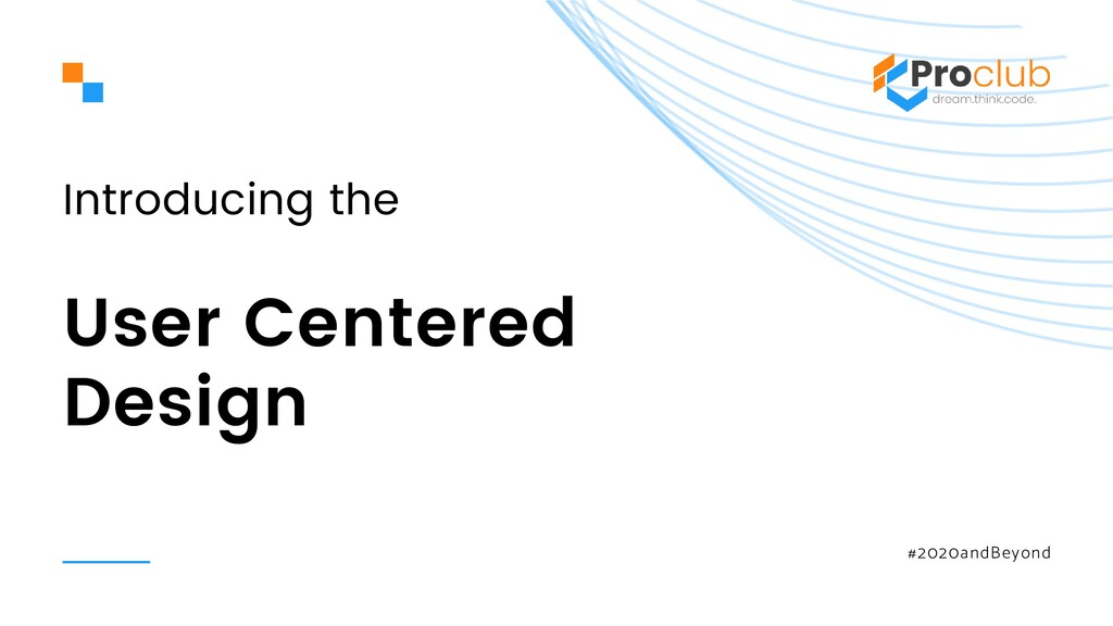 Introducing the User Centered Design #2020andBe...