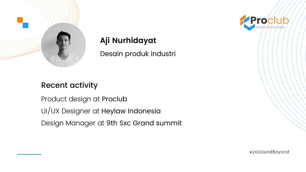 #2020andBeyond Aji Nurhidayat Recent activity D...