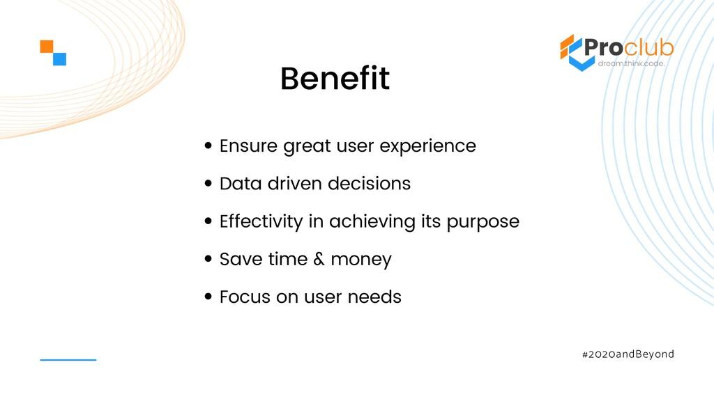 #2020andBeyond Benefit Ensure great user experi...