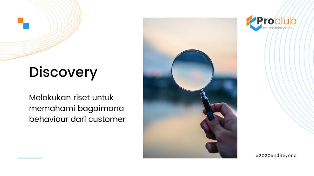 #2020andBeyond Discovery Melakukan riset untuk ...