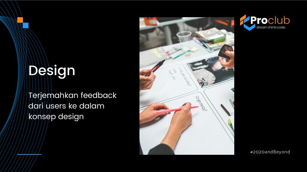 #2020andBeyond Design Terjemahkan feedback dari...