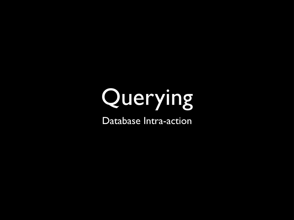 Querying Database Intra-action