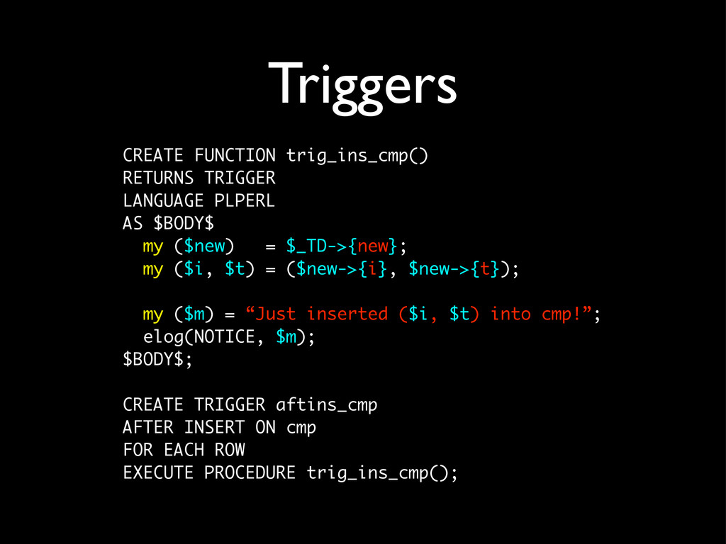 Triggers CREATE FUNCTION trig_ins_cmp() RETURNS...
