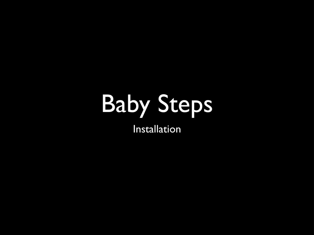 Baby Steps Installation
