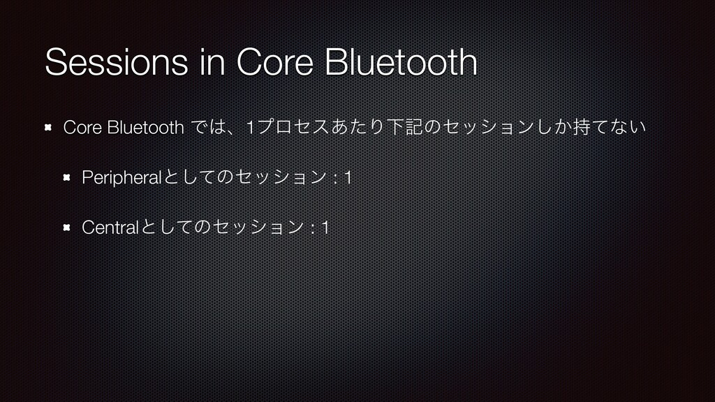 Sessions in Core Bluetooth Core Bluetooth Ͱɺ1ϓ...