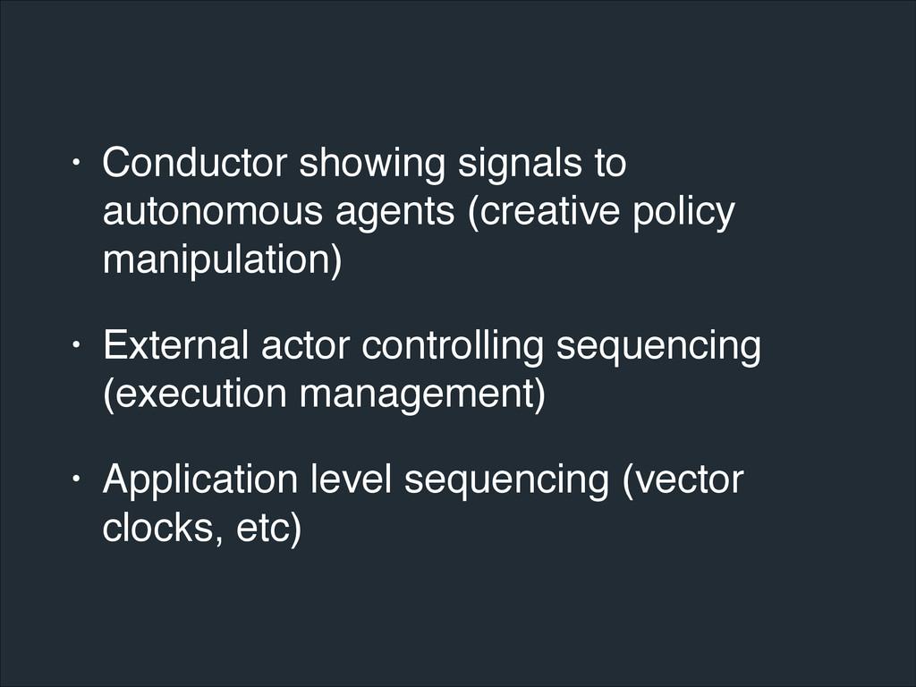 • Conductor showing signals to autonomous agent...