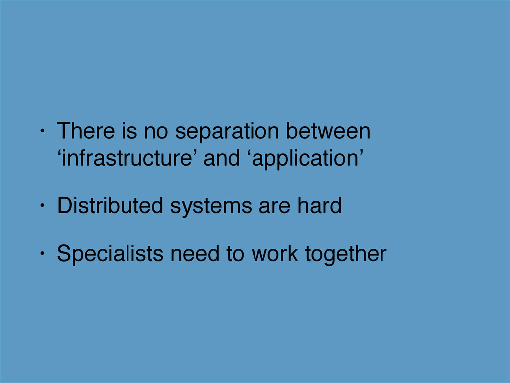 • There is no separation between 'infrastructur...