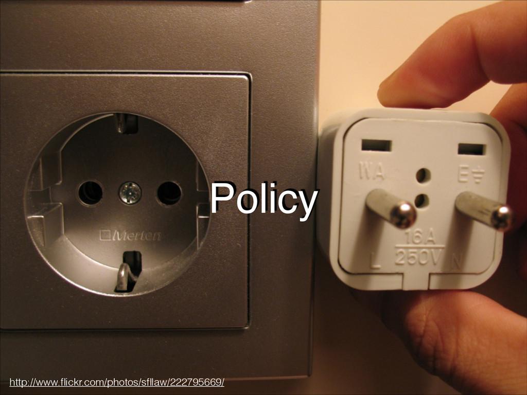 Policy http://www.flickr.com/photos/sfllaw/222795...