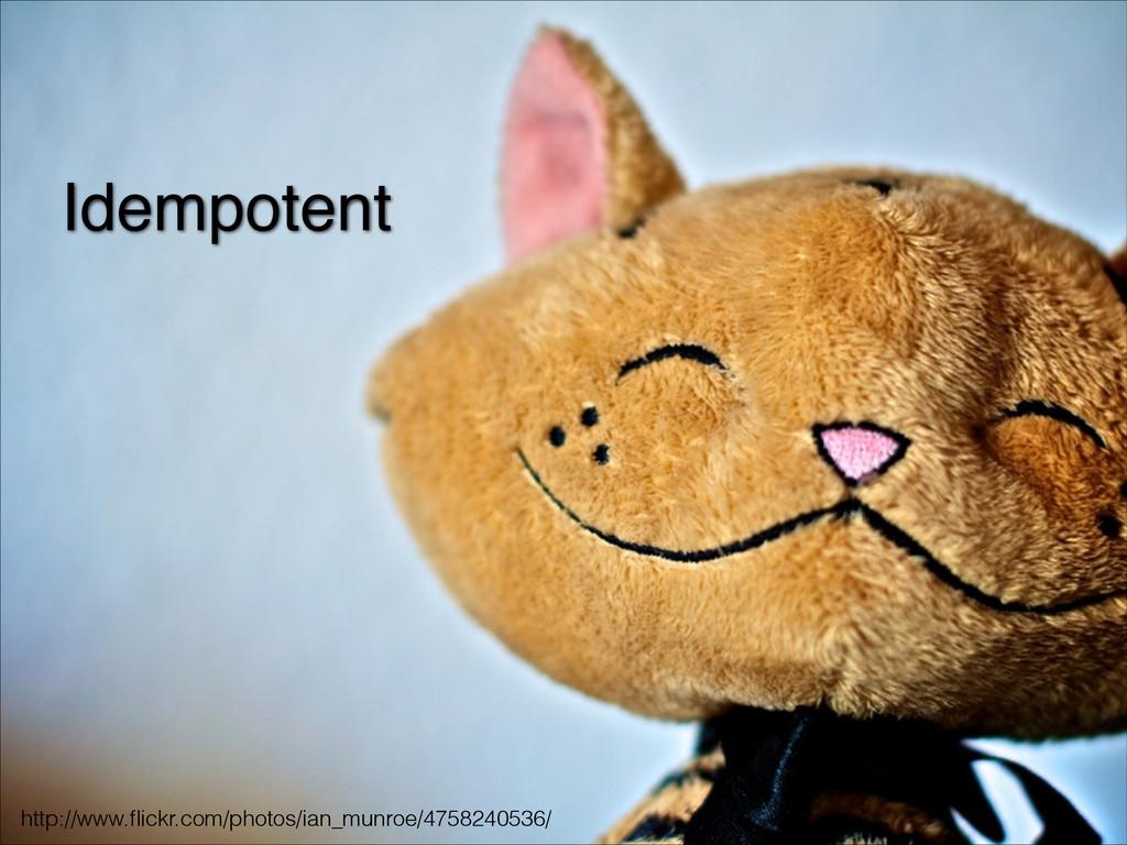 Idempotent http://www.flickr.com/photos/ian_munr...