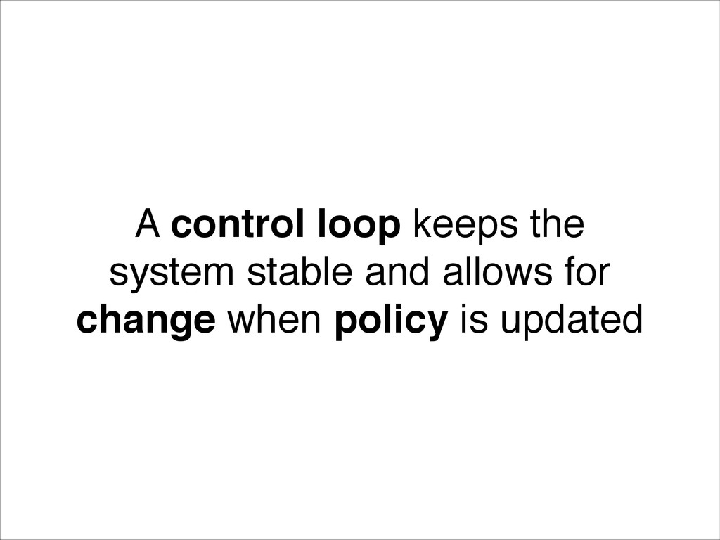 ! A control loop keeps the system stable and al...