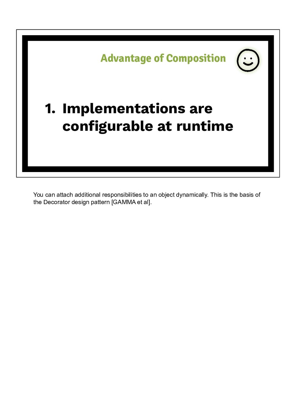 1. Implementations are configurable at runtime A...