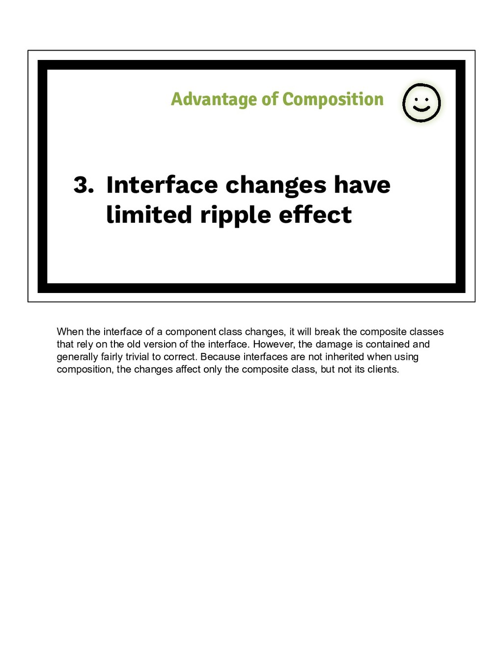 3. Interface changes have limited ripple effect...